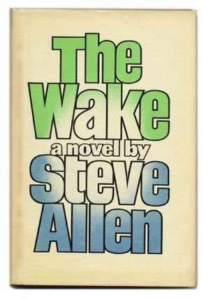 The Wake - 1st Edition/1st Printing. Steve Allen