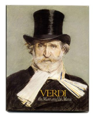 Verdi: the Man and His Music - 1st Edition/1st Printing. Paul Hume