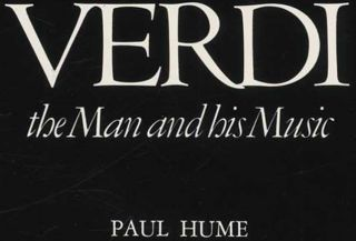Verdi: the Man and His Music - 1st Edition/1st Printing