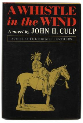 A Whistle in the Wind - 1st Edition/1st Printing. John H. Culp