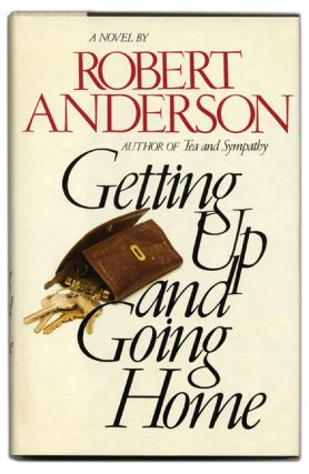 Getting Up and Going Home - 1st Edition/1st Printing. Robert Anderson