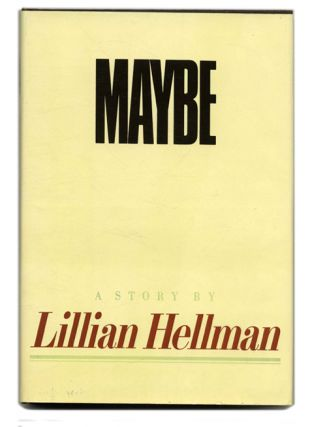 Maybe - 1st Edition/1st Printing. Lillian Hellman