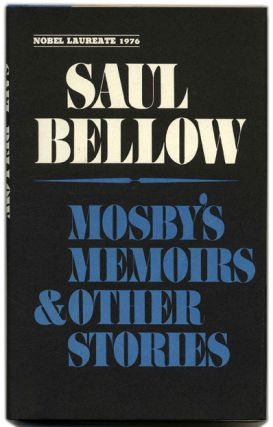 Mosby's Memoirs & Other Stories. Saul Bellow