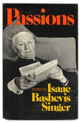 Passions and Other Stories - 1st Edition/1st Printing. Isaac Bashevis Singer.