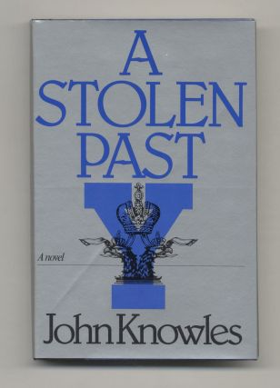 A Stolen Past - 1st Edition/1st Printing. John Knowles
