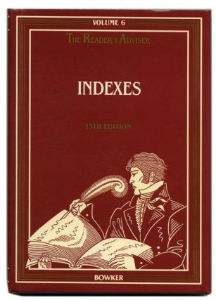The Reader's Adviser: a Layman's Guide to Literature, Volume 6: Indexes
