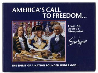 America's Call to Freedom... from an Artist's Viewpoint... the Faith and Precepts of Our...