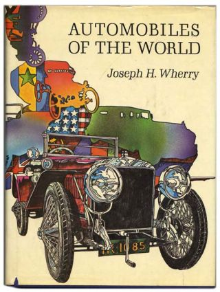 Automobiles of the World: the Story of the Development of the Automobile with Many Rare...