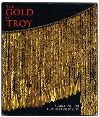 The Gold of Troy: Searching for Homer's Fabled City. Vladimir Tolstikov, Christina Sever, Mila...
