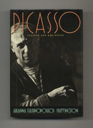 Picasso: Creator and Destroyer - 1st Edition /1st Printing