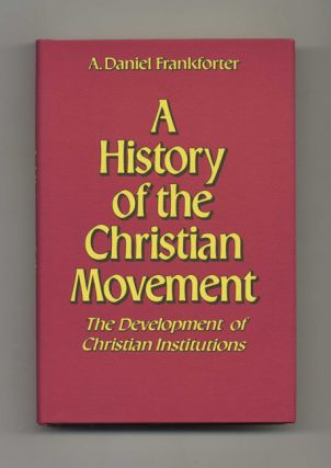 A History of the Christian Movement: the Development of Christian Institutions - 1st Edition/1st...