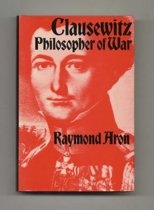 Clausewitz: Philosopher of War - 1st English Edition/1st Impression