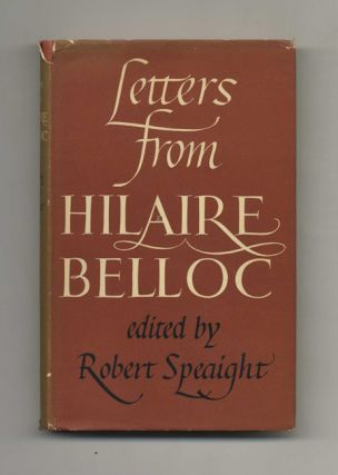 Letters from Hilaire Belloc - 1st Edition / 1st Printing. Robert Speaight