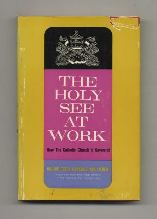 The Holy See at Work: How the Catholic Church is Governed - 1st Edition / 1st Printing