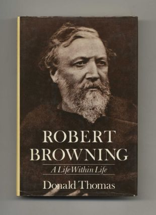 Robert Browning: A Life Within Life - 1st Edition / 1st Printing