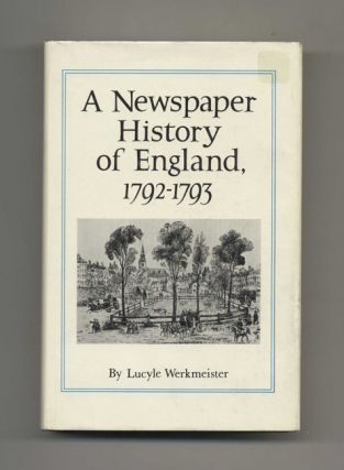 A Newspaper History of England, 1792-1793 - 1st Edition / 1st Printing