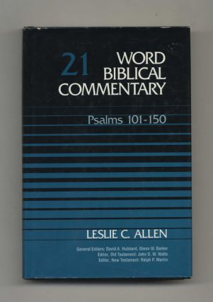 Word Biblical Commentary, Vol. 21: Psalms 101-150 - 1st Edition / 1st Printing. Leslie C. Allen