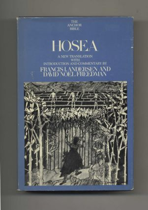 Hosea: A New Translation with Introduction and Commentary. Francis I. Anderson, David Noel Freedman