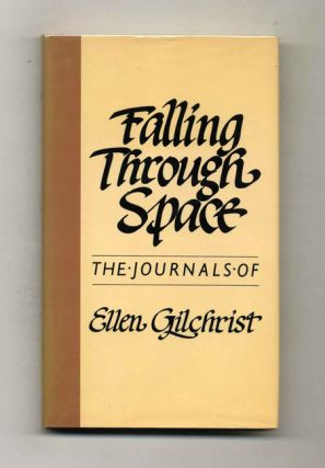 Falling Through Space - 1st Edition/1st Printing. Ellen Gilchrist