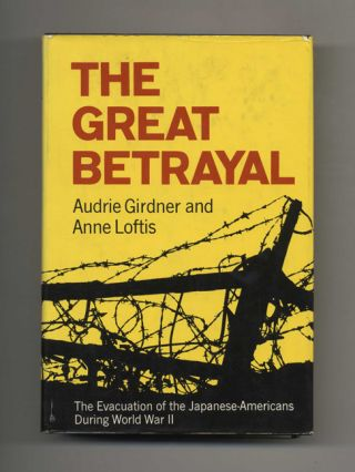 The Great Betrayal: the Evacuation of the Japanese-Americans During World War II - 1st...
