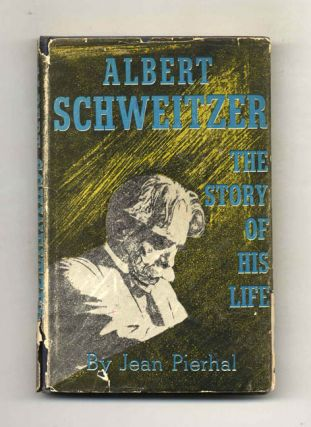 Albert Schweitzer: the Story of His Life - 1st Edition/1st Printing