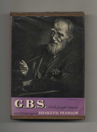G. B. S. : a Full Length Portrait and Postscript