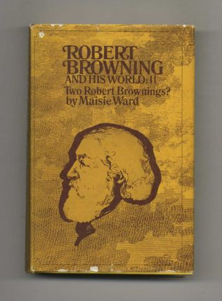 Robert Browning and His World: Two Robert Brownings? [1861-1889] - 1st Edition/1st Printing....
