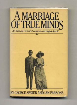 A Marriage of True Minds: An Intimate Portrait of Leonard and Virginia Woolf - 1st US...