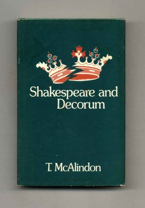 Shakespeare and Decorum - 1st Edition/1st Printing. T. McAlindon