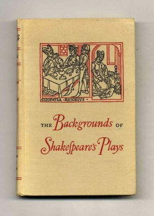 The Backgrounds of Shakespeare's Plays - 1st Edition/1st Printing. Karl J. Holzknecht