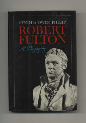 Robert Fulton: a Biography