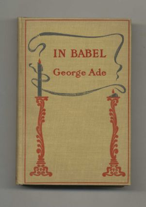 In Babel: Stories of Chicago. George Ade