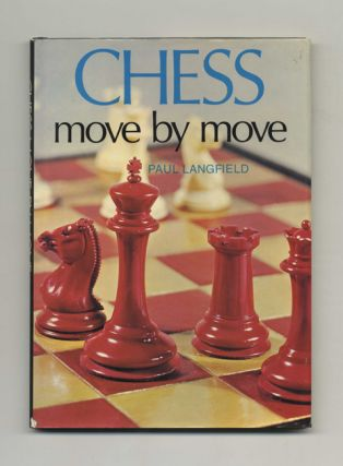 Chess: Move by Move -1st Edition. Paul Langfield, Michael Holford, Photographer