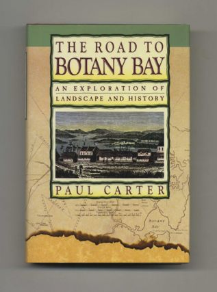 The Road to Botany Bay: an Exploration of Landscape and History -1st U. S. Edition