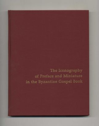 The Iconography of Preface and Miniature in the Byzantine Gospel Book