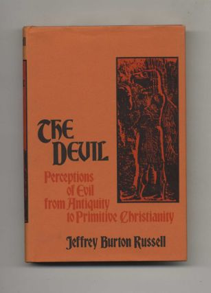 The Devil: Perceptions of Evil from Antiquity to Primitive Christianity -1st Edition/1st Printing