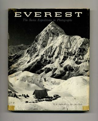 Everest: the Swiss Expeditions in Photographs. The Swiss Foundation For Alpine Research, Othmar...