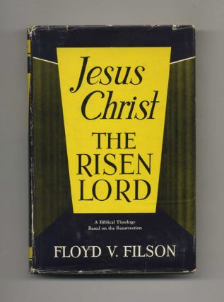 Jesus Christ: the Risen Lord -1st Edition/1st Printing