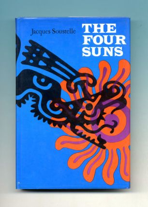 The Four Suns: Recollections and Reflections of an Ethnologist in Mexico. Jacques Soustelle, E. Ross.