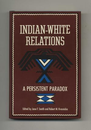 Indian-White Relations: A Persistent Paradox