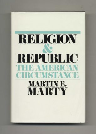 Religion and Republic: The American Circumstance - 1st Edition/1st Printing