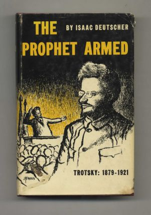 The Prophet Armed: Trotsky, 1879-1921