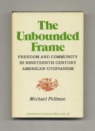 The Unbounded Frame: Freedom and Community in Nineteenth Century American Utopianism -1st...