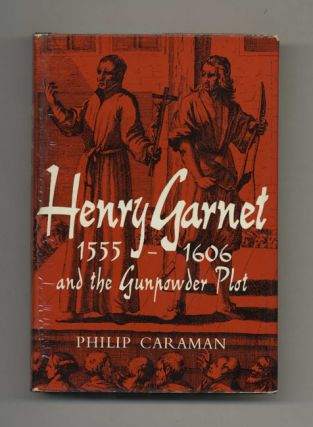 Henry Garnet: 1555-1606 and the Gunpowder Plot -1 St Edition/1st Printing