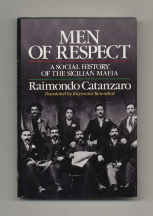Men of Respect: A Social History of the Sicilian Mafia - 1st Edition/1st Printing