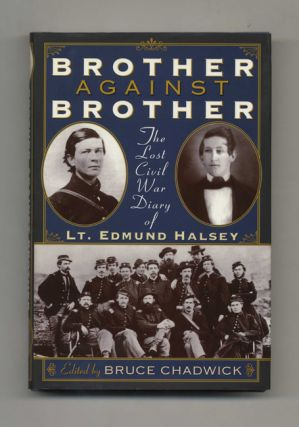 Brother Against Brother: The Lost Civil War Diary of Lt. Edmund Halsey