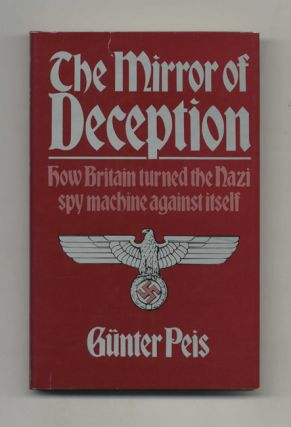 The Mirror of Deception: How Britain Turned the Nazi Spy Machine Against Itself -1st Edition/1st...