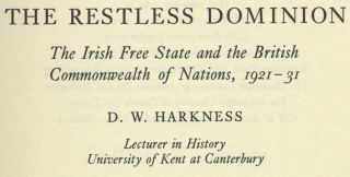 The Restless Dominion: The Irish Free State and the British Commonwealth of Nations, 1921-1931 -1st US Edition/1st Printing