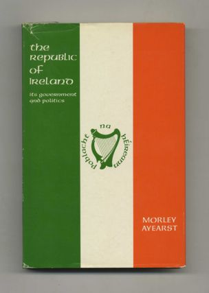 The Republic Of Ireland: Its Government And Politics - 1st Edition/1st Printing