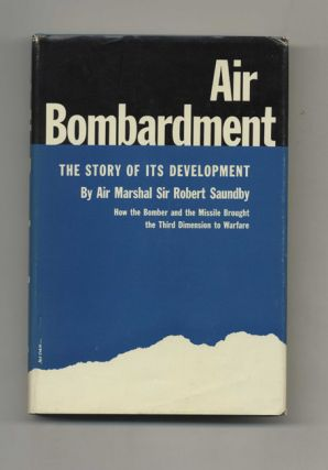 Air Bombardment: The Story Of Its Development -1st Edition/1st Printing